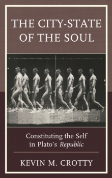 The City-State of the Soul : Constituting the Self in Plato's Republic, Hardback Book