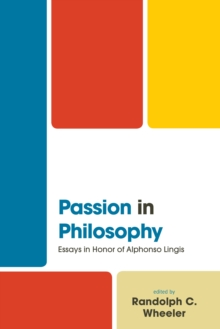 Passion in Philosophy : Essays in Honor of Alphonso Lingis, Hardback Book