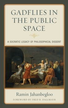 Gadflies in the Public Space : A Socratic Legacy of Philosophical Dissent, Hardback Book