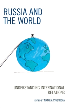 Russia and the World : Understanding International Relations, Hardback Book