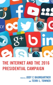 The Internet and the 2016 Presidential Campaign, EPUB eBook