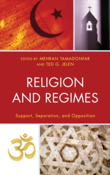 Religion and Regimes : Support, Separation, and Opposition, Paperback Book