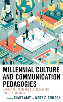 Millennial Culture and Communication Pedagogies : Narratives from the Classroom and Higher Education, EPUB eBook