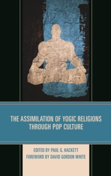 The Assimilation of Yogic Religions through Pop Culture, EPUB eBook