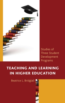 Teaching and Learning in Higher Education : Studies of Three Student Development Programs, Paperback Book