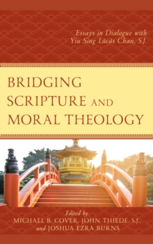 Bridging Scripture and Moral Theology : Essays in Dialogue with Yiu Sing Lucas Chan, S.J., EPUB eBook
