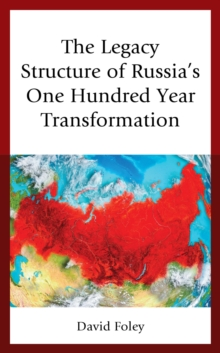 The Legacy Structure of Russia's One Hundred Year Transformation, EPUB eBook