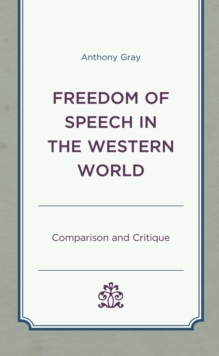 Freedom of Speech in the Western World : Comparison and Critique, EPUB eBook
