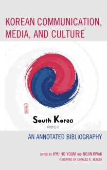 Korean Communication, Media, and Culture : An Annotated Bibliography, EPUB eBook