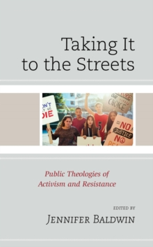 Taking It to the Streets : Public Theologies of Activism and Resistance, EPUB eBook