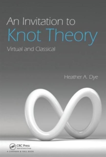 An Invitation to Knot Theory : Virtual and Classical, Hardback Book