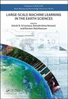 Large-Scale Machine Learning in the Earth Sciences, Hardback Book