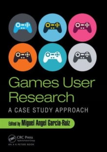 Games User Research : A Case Study Approach, Hardback Book
