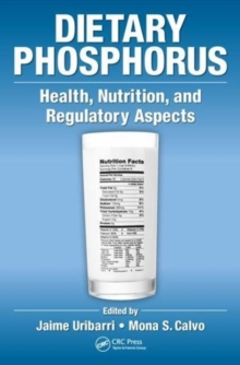 Dietary Phosphorus : Health, Nutrition, and Regulatory Aspects, Hardback Book