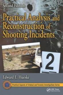 Practical Analysis and Reconstruction of Shooting Incidents, Second Edition, Hardback Book