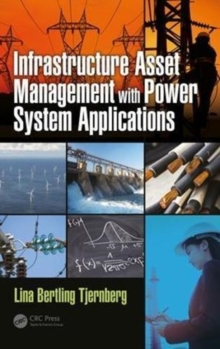 Infrastructure Asset Management with Power System Applications, Hardback Book
