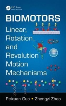 Biomotors : Linear, Rotation, and Revolution Motion Mechanisms, Hardback Book