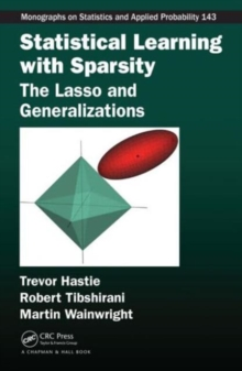 Statistical Learning with Sparsity : The Lasso and Generalizations, Hardback Book