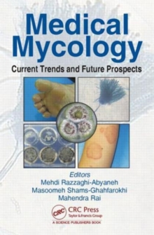 Medical Mycology : Current Trends and Future Prospects, Hardback Book