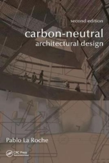 Carbon-Neutral Architectural Design, Second Edition, Hardback Book
