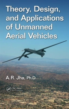 Theory, Design, and Applications of Unmanned Aerial Vehicles, Hardback Book