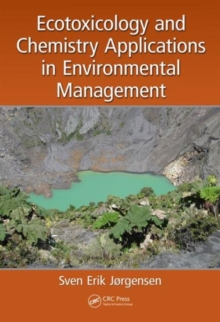 Ecotoxicology and Chemistry Applications in Environmental Management, Hardback Book