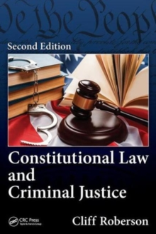Constitutional Law and Criminal Justice, Second Edition, Hardback Book