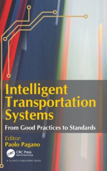 Intelligent Transportation Systems : From Good Practices to Standards, Hardback Book