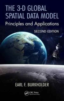 The 3-D Global Spatial Data Model : Principles and Applications, Second Edition, Hardback Book