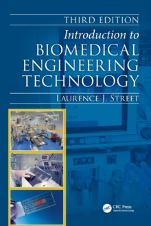 Introduction to Biomedical Engineering Technology, Third Edition, Hardback Book