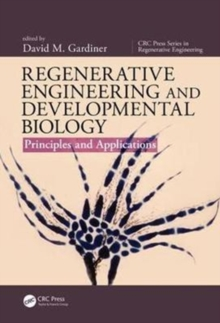 Regenerative Engineering and Developmental Biology : Principles and Applications, Hardback Book