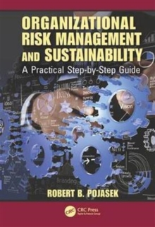 Organizational Risk Management and Sustainability : A Practical Step-by-Step Guide, Hardback Book