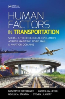 Human Factors in Transportation : Social and Technological Evolution Across Maritime, Road, Rail, and Aviation Domains, Hardback Book