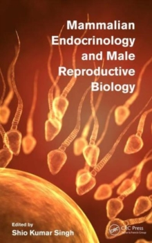 Mammalian Endocrinology and Male Reproductive Biology, Hardback Book