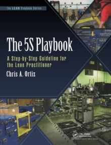 The 5S Playbook : A Step-by-Step Guideline for the Lean Practitioner, Paperback Book