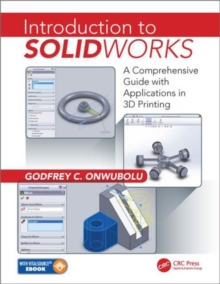 Introduction to SolidWorks : A Comprehensive Guide with Applications in 3D Printing, Mixed media product Book