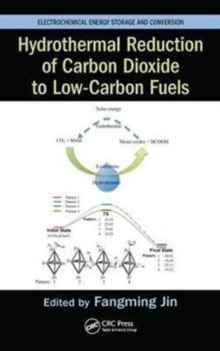 Hydrothermal Reduction of Carbon Dioxide to Low-Carbon Fuels, Hardback Book