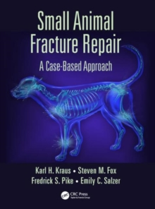 Small Animal Fracture Repair : A Case Based Approach, Hardback Book