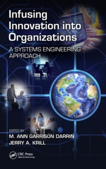 Infusing Innovation Into Organizations : A Systems Engineering Approach, Hardback Book