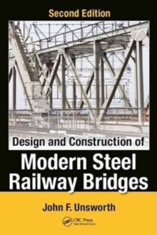 Design and Construction of Modern Steel Railway Bridges, Second Edition, Hardback Book