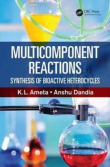 Multicomponent Reactions : Synthesis of Bioactive Heterocycles, Hardback Book