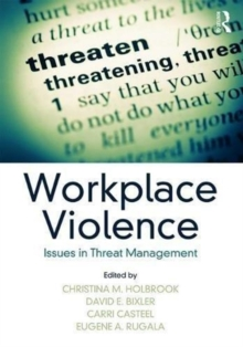 Workplace Violence : Issues in Threat Management, Hardback Book