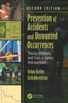 Prevention of Accidents and Unwanted Occurrences : Theory, Methods, and Tools in Safety Management, Second Edition, Hardback Book
