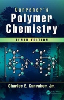 Carraher's Polymer Chemistry, Tenth Edition, Hardback Book