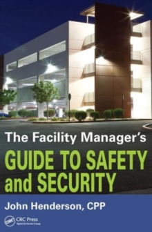The Facility Manager's Guide to Safety and Security, Paperback Book