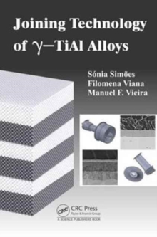 Joining Technology of  gamma-TiAl Alloys, Hardback Book