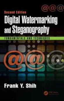 Digital Watermarking and Steganography : Fundamentals and Techniques, Second Edition, Hardback Book