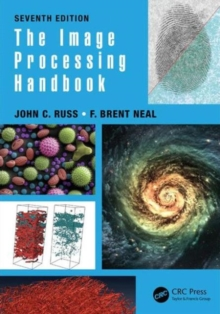 The Image Processing Handbook, Seventh Edition, Hardback Book