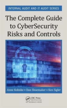 The Complete Guide to Cybersecurity Risks and Controls, Hardback Book