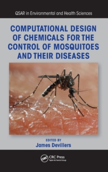 Computational Design of Chemicals for the Control of Mosquitoes and Their Diseases, Hardback Book